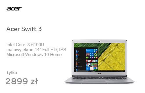 Acer Swift 3 i3-6100U/8GB/256/Win10 FHD IPS