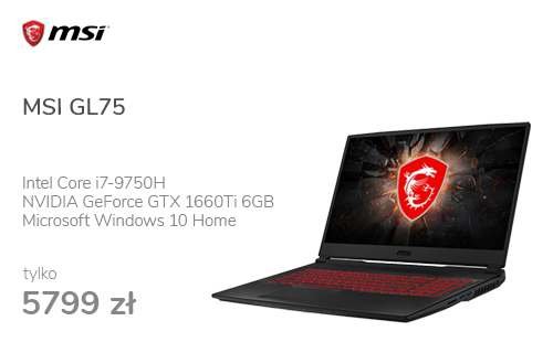 MSI GL75 i7-9750H/16GB/256+1TB/Win10X GTX1660Ti 120Hz