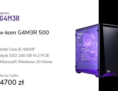 x-kom G4M3R 500