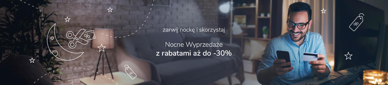 Nocne Wyprzedaże do -30%