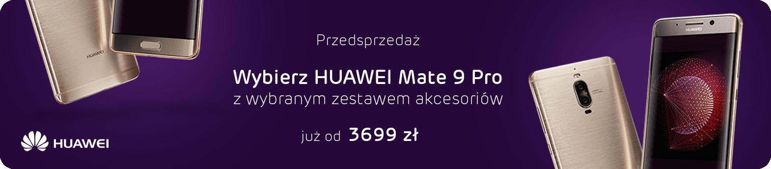 przedsprzedaż - HUAWEI Mate 9 Pro