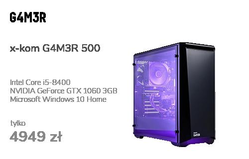 x-kom G4M3R 500 i5-8400/GTX1060/16GB/120GB+1TB/WX