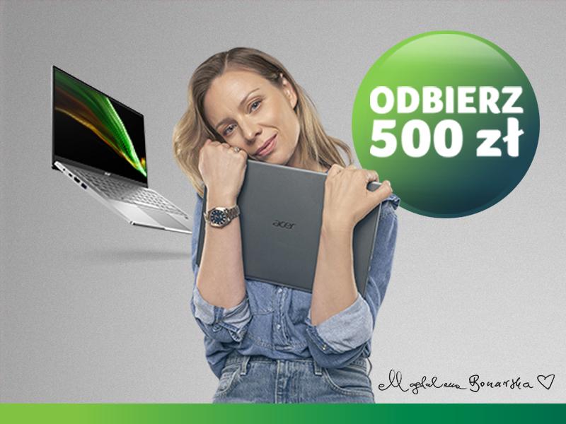 kup wybrany model Acer Swift i odbierz 500 zł na kolejne zakupy