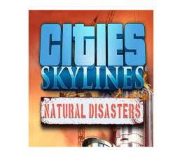 Paradox Interactive Cities: Skylines - Natural Disasters (9465247e-1704-444e-8602-877855bdac2b)