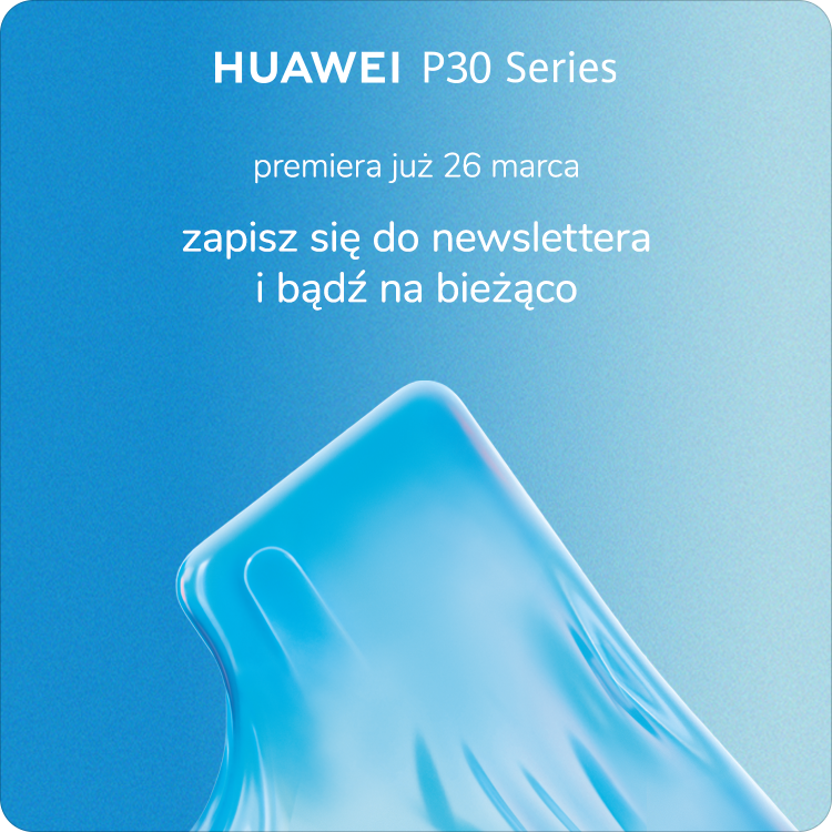 huawei p30 premiera newsletter