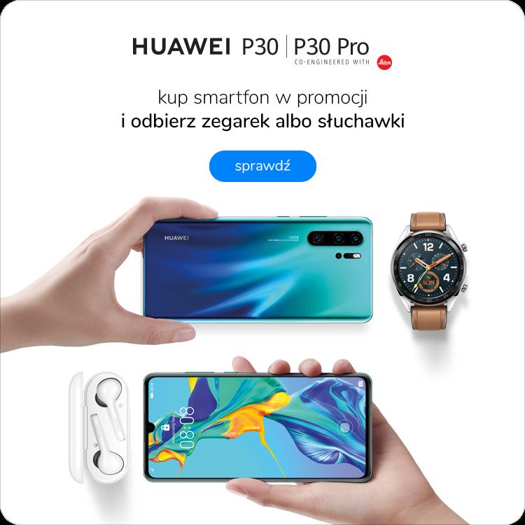 Promocja Huawei P30 i P30 Pro