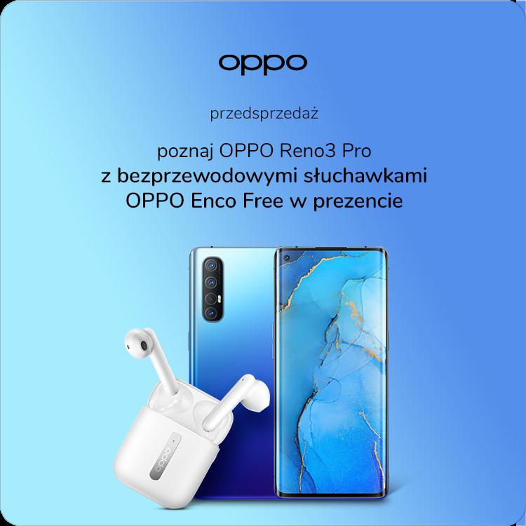Przedsprzedać OPPO Reno3 Pro gratis słuchawki OPPO Enco Free
