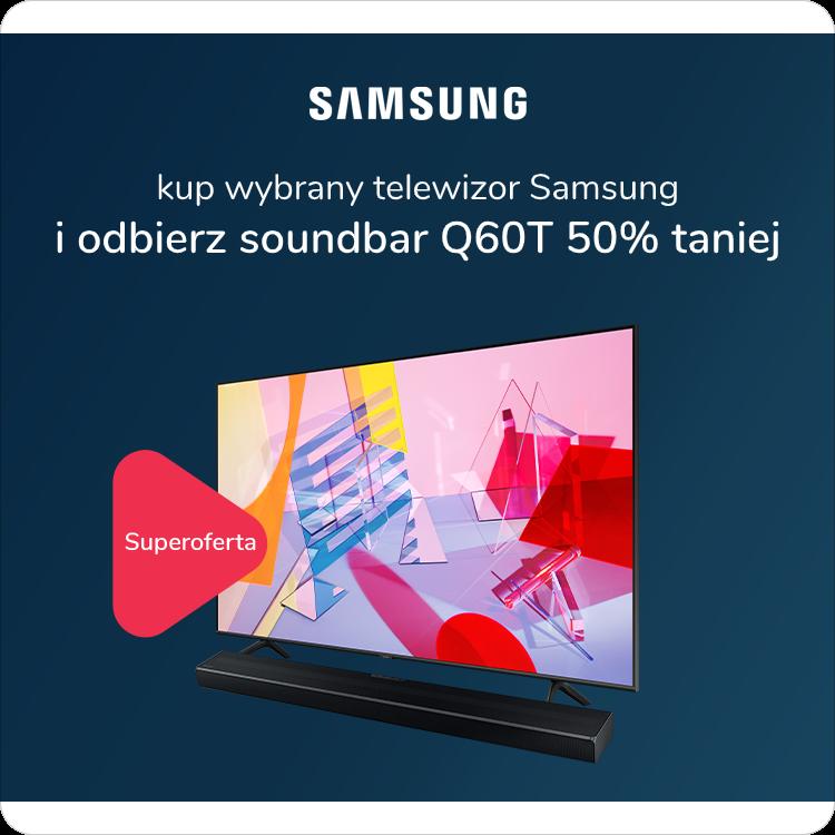 kup telewizor samsung i odbierz soundbar q60t za połowę ceny