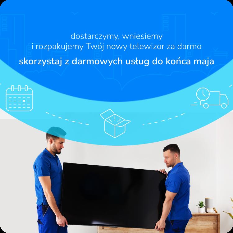 nowa usługa wniesienia i rozpakowania telewizora