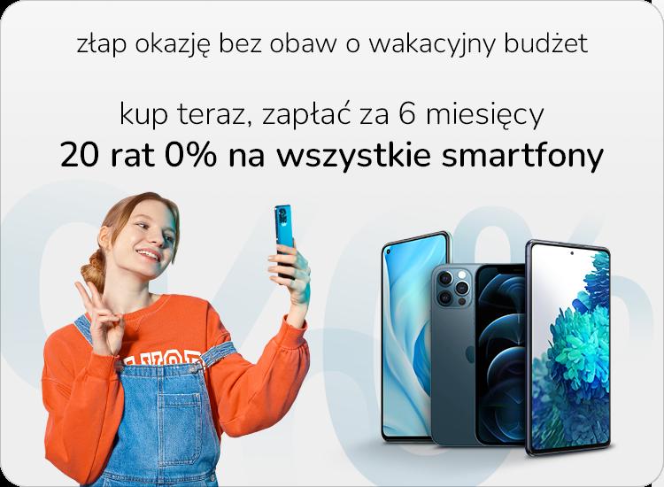20 rat 0% na wybrane smartfony z odroczonym terminem płatności