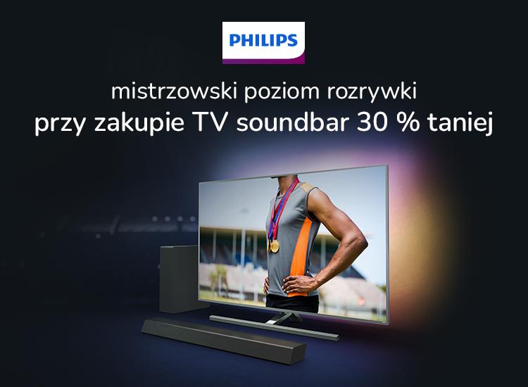 30% rabatu na soundbar przy zakupie telewizora Philips
