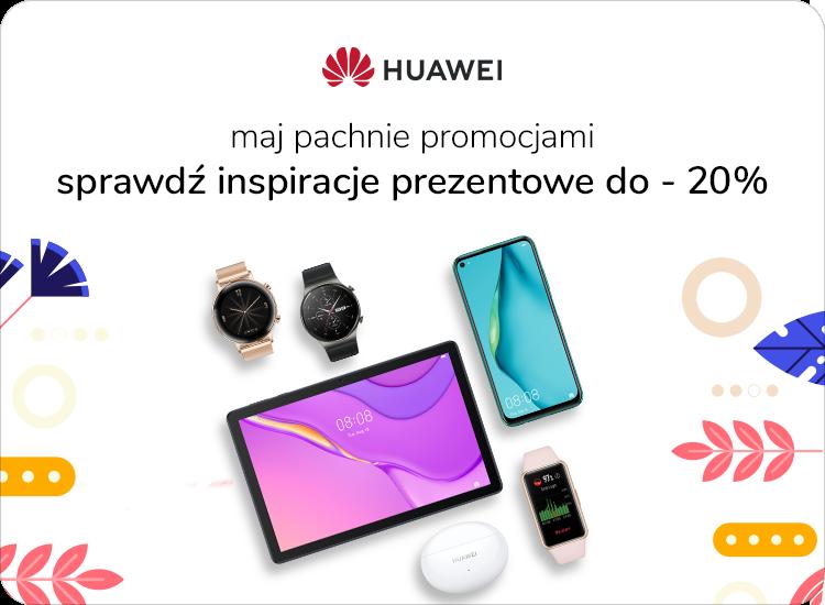 Majowe promocje Huawei