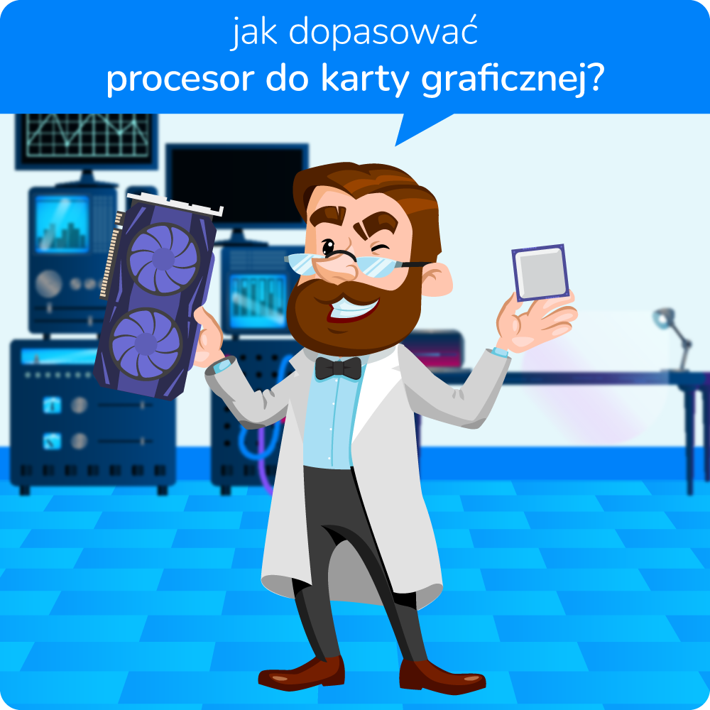 jak dopasować procesor do karty graficznej?